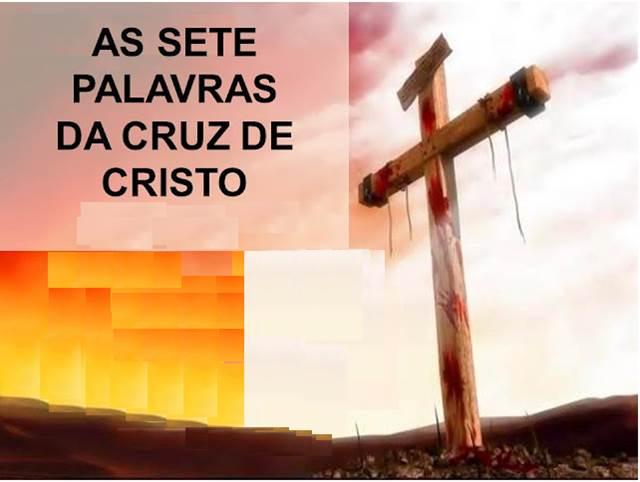 As Sete Palavras Da Cruz De Cristo